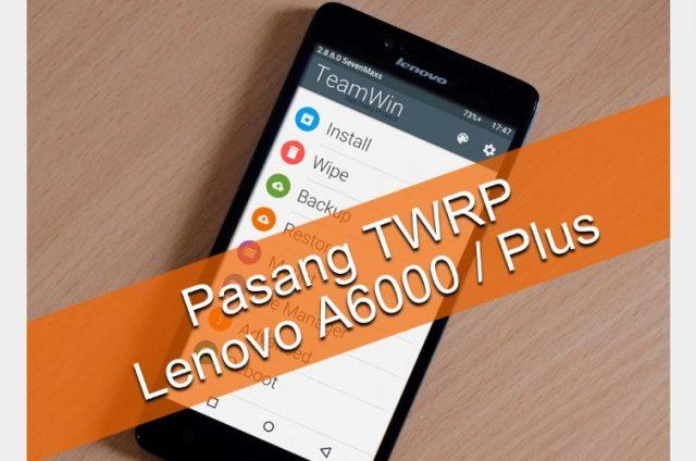 Cara Pasang Twrp Lenovo A6000