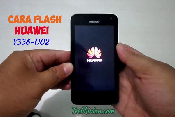 Cara-Flash-Huawei-Y336-U02