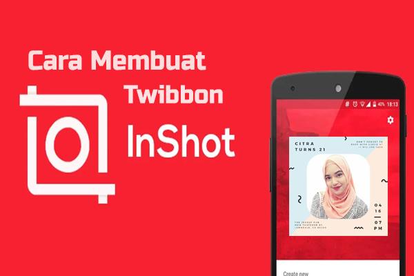Cara-membuat-Twibbon-di-Inshot