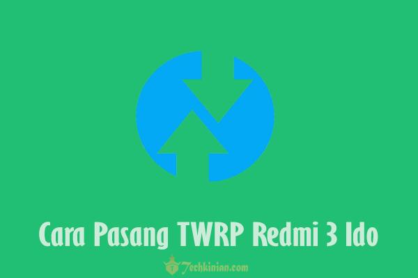 cara-pasang-twrp-redmi-3-tanpa-ubl